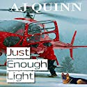 Just Enough Light Audiobook by AJ Quinn Narrated by Ruby Rivers