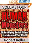 Human Monsters VOLUME FOUR: 30 Terrif...