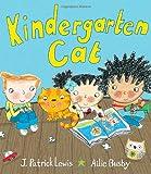 Kindergarten Cat (0375844759) by Lewis, J. Patrick