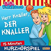 Herr Knaller, der Knaller! (Bibi erzählt - Kurzhörspiel) | Klaus-Peter Weigand
