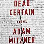 Dead Certain: A Novel | Adam Mitzner