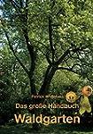 Das gro�e Handbuch Waldgarten: Permak...