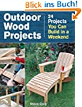 Outdoor Wood Projects: 24 Projects Yo...