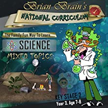 Brian Brain's National Curriculum KS2 Y3 Science Mixed Topics (       UNABRIDGED) by Russell Webster Narrated by Brian Brain