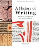 A History of Writing: From Hieroglyph...