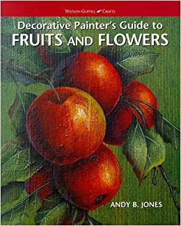 Decorative Painter's Guide to Fruits and Flowers (Watson-Guptill