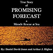 Promising Forecast: A Miracle Rescue at Sea | [Daniel David Jones, Arthur J. Higbee]