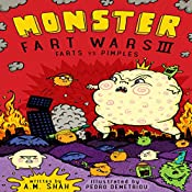 Farts vs. Pimples: Monster Fart Wars, Book 3 | A.M. Shah