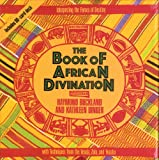The Book of African Divination: Interpreting the Forces of Destiny with Techniques from the Venda, Zulu, and Yoruba (0892813644) by Buckland, Raymond