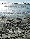 img - for In the Footsteps of Sheep: Tales of a Journey Through Scotland, Walking, Spinning, and Knitting Socks book / textbook / text book