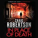 In Place of Death (       UNABRIDGED) by Craig Robertson Narrated by Tim Gerard Reynolds