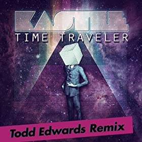 Time Traveler (Todd Edwards Remix)