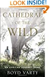 Cathedral of the Wild: An African Jou...