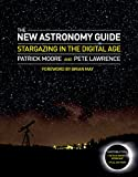 The New Astronomy Guide: Star Gazing in the Digital Age