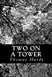 Thomas Hardy Two on a Tower