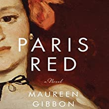 Paris Red (       UNABRIDGED) by Maureen Gibbon Narrated by Joan Maria Walters