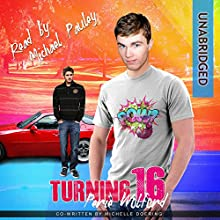 Turning 16 (       UNABRIDGED) by Perie Wolford, Michelle Doering Narrated by Michael Pauley
