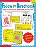 img - for Follow the Directions! 180 Quick Daily Exercises That Help Kids Learn Written and Oral Directions . . . All by Themselves! book / textbook / text book