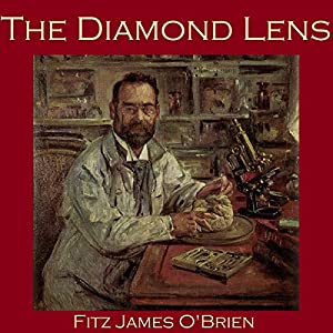 The Diamond Lens | [Fitz James O'Brien]