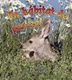 img - for Un Habitat De Pastizal/ A Grassland Habitat (Introduccion a Los Habitats / Introduction to Habitats) (Spanish Edition) book / textbook / text book