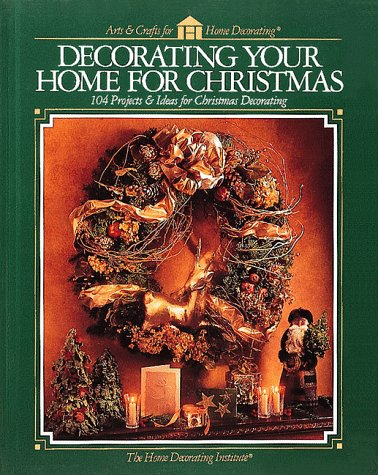 Decorating Your Home for Christmas (Arts & Crafts for Home Decorating)