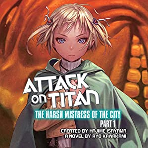 Attack on Titan: The Harsh Mistress of the City, Part 1 Audiobook