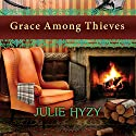 Grace Among Thieves: Manor House Mystery Series #3 (       UNABRIDGED) by Julie Hyzy Narrated by Emily Durante