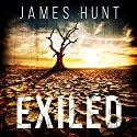 Exiled: The Beginning: Exiled: A Tale of Prepper Survival, Book 1 (       UNABRIDGED) by James Hunt Narrated by Robin Rowan