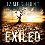 Exiled: The Beginning: Exiled: A Tale of Prepper Survival, Book 1 | James Hunt