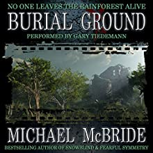 Burial Ground: A Novel (       UNABRIDGED) by Michael McBride Narrated by Gary Tiedemann