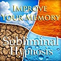 Improve Your Memory with Subliminal Affirmations: Brain Fun & Mind Exercises, Solfeggio Tones, Binaural Beats, Self Help Meditation Hypnosis  by Subliminal Hypnosis Narrated by Joel Thielke