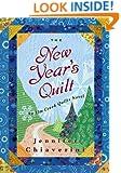 The New Year's Quilt: An Elm Creek Quilts Novel (The Elm Creek Quilts Book 11)