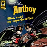 Slim, snot og superkræfter (Antboy 5) | Kenneth Bøgh Andersen