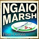 Final Curtain (       UNABRIDGED) by Ngaio Marsh Narrated by James Saxon