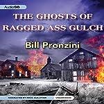 The Ghosts of Ragged-Ass Gulch   Bill Pronzini