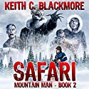 Safari: Mountain Man, Book 2 Audiobook by Keith C. Blackmore Narrated by R. C. Bray