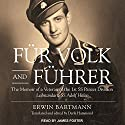 Fur Volk and Fuhrer: The Memoir of a Veteran of the 1st SS Panzer Division Leibstandarte SS Adolf Hitler Audiobook by Erwin Bartmann, Derik Hammond Narrated by James Foster