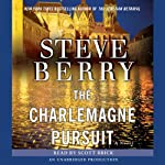 The Charlemagne Pursuit: A Cotton Malone Novel (       ABRIDGED) by Steve Berry Narrated by Scott Brick