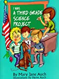 I Was a Third Grade Science Project (0823413578) by Auch, Mary Jane