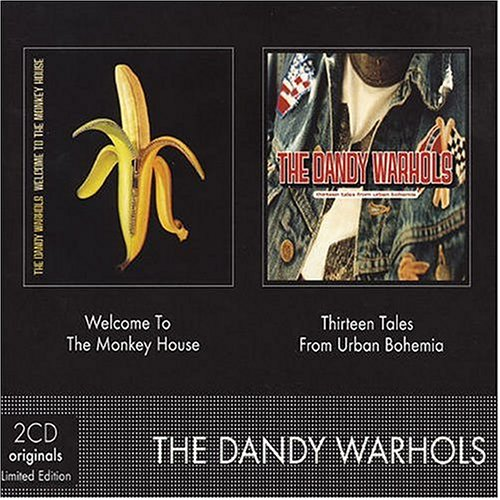The Dandy Warhols - 13 Tales from Urban Bohemia/Welcome to Monkeyhouse - Zortam Music