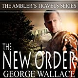 The New Order: The Amblers Travels Series