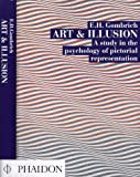 ART AND ILLUSION. A Study in the Psychology of Pictorial Representation. (0714817562) by E.H. GOMBRICH