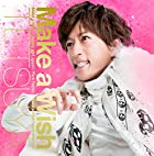Make a Wish (完全数量限定盤)(DVD付)(グッズ:TETSUYA オリジナル スマートフォンケース/カードケース セット付)(在庫あり。)
