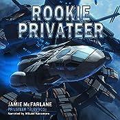Rookie Privateer: Privateer Tales, Book 1 | Jamie McFarlane