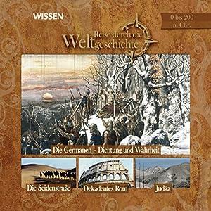 Reise durch die Weltgeschichte 0-200 n.Chr. (WISSEN) Hörbuch