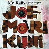 Mr. Rally - stupid philosopher ミスターラリー頓間な哲学者