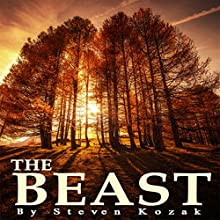 The Beast: A Boy's Epic Journey Through the Mind Forest Amongst Thieves and Supernatural Creatures That Emerge at Night Audiobook by Steven Kozak Narrated by Chris Coxon