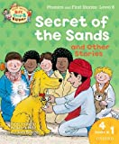 Oxford Reading Tree Read With Biff, Chip, and Kipper: Secret of the Sands & Other Stories: Level 6 Phonics and First Stories (0192734385) by Roderick Hunt