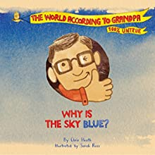 Why Is the Sky Blue?: The World According to Grandpa, Book 1 Audiobook by Chris Heath Narrated by Richard Ridings