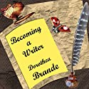 Becoming a Writer Audiobook by Dorothea Brande Narrated by Julie Sears